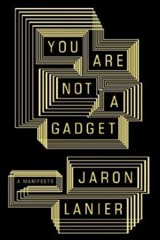 0307269647-you-are-not-a-gadget