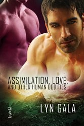 Assimilation, Love, and Other Human Oddities - Lyn Gala