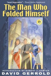 The Man Who Folded Himself - David Gerrold